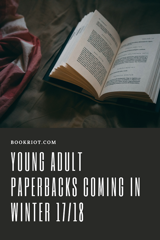 YA Paperback Books Hitting Shelves In Winter 2017/2018