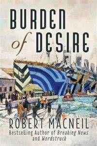 burden of desire by robert macneil cover image