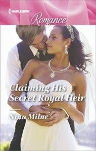 claiming his secret royal heir by nina milne cover image