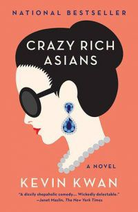 Cover of Crazy Rich Asians by Kevin Kwan in The Trailer for Kevin Kwan's CRAZY RICH ASIANS Is Here! | BookRiot.com