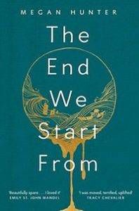 cover of The End We Start From by Megan Hunter