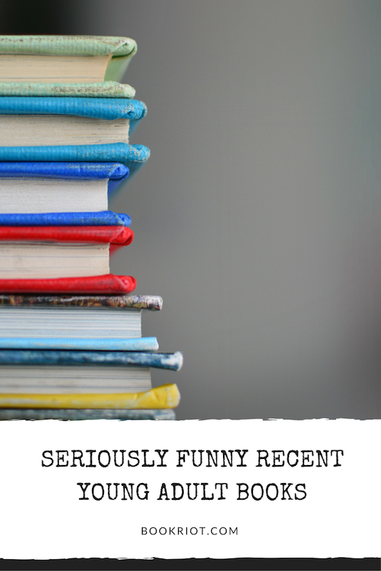 Giggle, Snort, And Laugh Out Loud With These Recent Funny YA