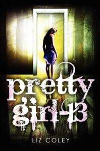 Pretty Girl 13 by Liz Coley From 10 Great Mystery Books For Teens | BookRiot.com