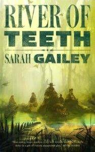 river of teeth by sarah gailey