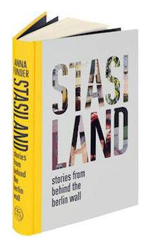 Stasiland: Stories from Behind the Berlin Wall by Anna Funder