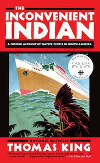 The Inconvenient Indian by Thomas King in Books I've Read Instead of Moby-Dick | BookRiot.com