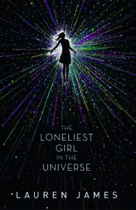 the loneliest girl in the universe by lauren james book cover image