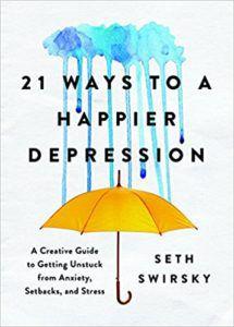 21 Ways to a Happier Depression by Seth Swirsky