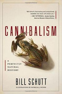 Cannibalism: A Perfectly Natural History by Bill Schutt.50 Must-Read Microhistory Books