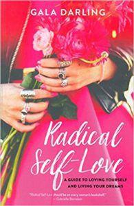 Radical Self Love by Gala Darling