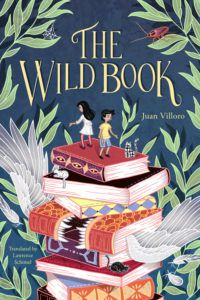 The Wild Book by Juan Villoro