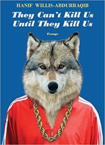 They Can't Kill Us Until They Kill Us by Hanif Willis-Abdurraqib