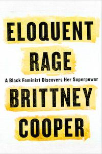Eloquent Rage: A Black Feminist Discovers Her Superpower by Brittney Cooper Cover