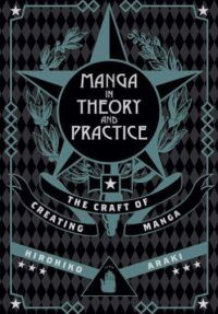 The cover of Manga in Theory and Practice: The Craft of Creating Manga by Hirohiko Araki