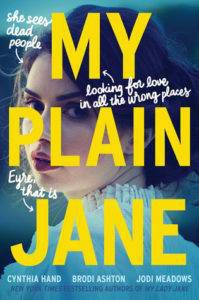 My Plain Jane by Cynthia Hand, Brodi Ashton, and Jodi Meadows from 20 YA Books to Add to Your 2018 TBR Right Now | bookriot.com