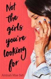 Not the Girls You're Looking For by Aminah Mae Safi from 25 YA Books to Add to Your 2018 TBR Right Now | bookriot.com