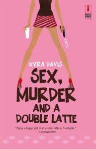 Sex, Murder, and a Double Latte