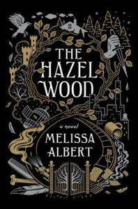 The Hazel Wood by Melissa Albert from 25 YA Books to Add to Your 2018 TBR Right Now | bookriot.com