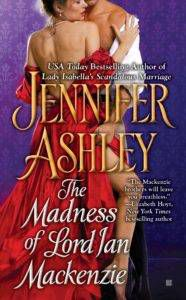 The Madness of Lord Ian Mackenzie by Jennifer Ashley