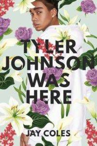 Tyler Johnson Was Here by Jay Coles from 25 YA Books to Add to Your 2018 TBR Right Now | bookriot.com