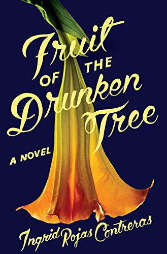 Cover Fruit of the Drunken Tree | Upcoming Fiction Releases Dressed Up With Floral Covers | Book Riot