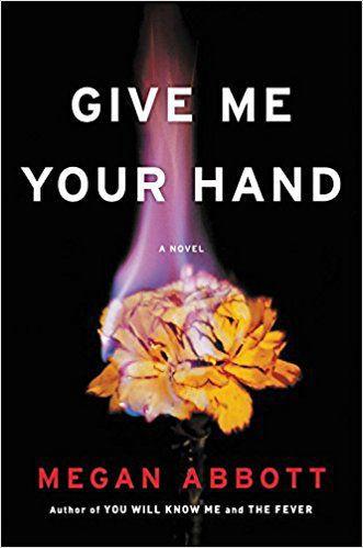 Cover Give Me Your Hand | Upcoming Fiction Releases Dressed Up With Floral Covers | Book Riot