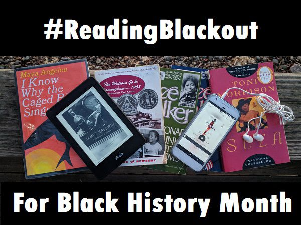 """Spread out stack of books by African-American authors, one on a kindle screen and one on a phone screen. Text above and below the books reads: """"#ReadingBlackout For Black History Month""""."""