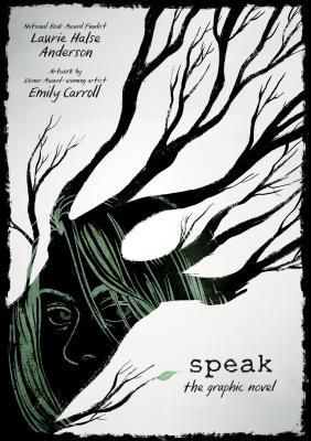 cover image of Speak: The Graphic Novel by Laurie Halse Anderson and Emily Carroll