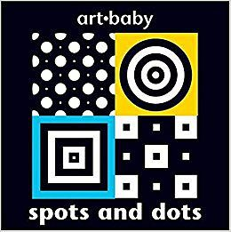 Black and white board books: Book cover of Spots and Dots by Art Baby