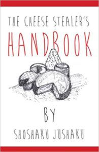 Book cover for The Cheese Stealer's Handbook by Shoshaku Jushaku