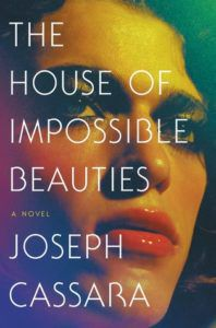 The House of Impossible Beauties by Joseph Cassara - Book Riot