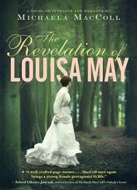 The Revelation of Louisa May by Machaela MacColl