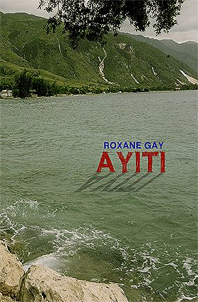 Cover Face-Off: AYITI by Roxane Gay | BookRiot.com