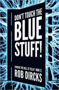 Don't Touch the Blue Stuff! by Rob Dircks