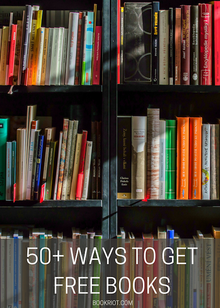 50+ Ways To Get FREE Books: For Educators, Clubs, And More | BookRiot.com