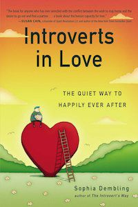 Introverts in Love: The Quiet Way to Happily Ever After by Sophia Dembling