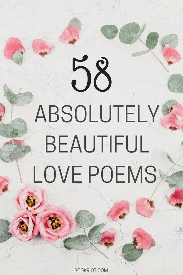 58 Absolutely Beautiful Love Poems You Should Read Right Now | BookRiot.com | Love Poetry | Love Poems | Romantic Poetry | #romance #love #poetry #poems #romantic