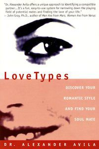 LoveTypes: Discover Your Romantic Style and Find Your Soul Mate by Dr. Alexander Avila