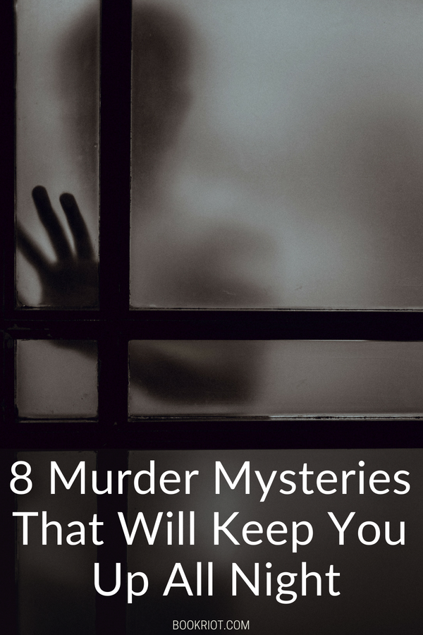 8 Murder Mystery Books That Will Keep You Up All Night Book Riot
