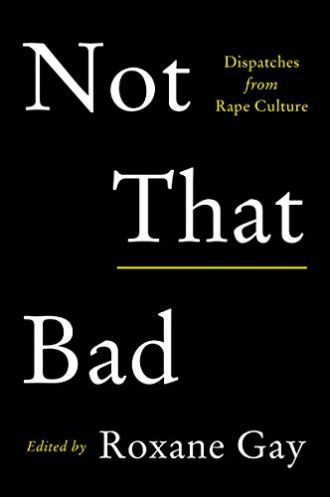 Not That Bad - Roxane Gay