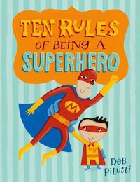 Ten Rules of Being a Superhero Book Cover