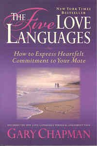 The 5 Love Languages: How to Express Heartfelt Commitment to Your Mate by Gary Chapman