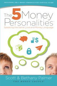 The 5 Money Personalities by Scott & Bethany Palmer