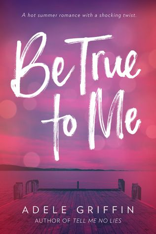 Be True To Me by Adele Griffin .jpg.optimal