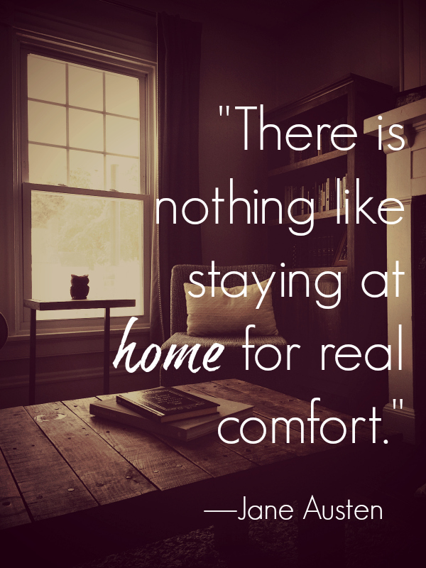 There Is Nothing Like Home Quotes: Jane Austen Quotes About Life, Love, And More