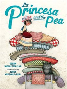 Cover of La Princesa and the Pea by Susan Middleton Elya