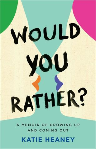 cover of Would You Rather? by Katie Heaney