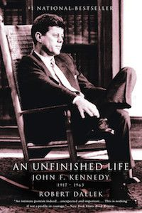 An Unfinished Life: Robert F. Kennedy by Robert Dallek