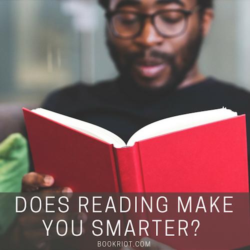Does Reading Make You Smarter? | BookRiot.com