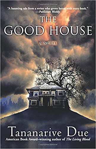 cover image of The Good House by Tanarive Due